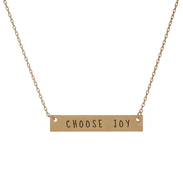 """Choose Joy"" Inspirational Bar Necklace in a Worn Finish.  - Pendant 1.5""  - Approximately 16"" Long  - 2"" Adjustable Extender"