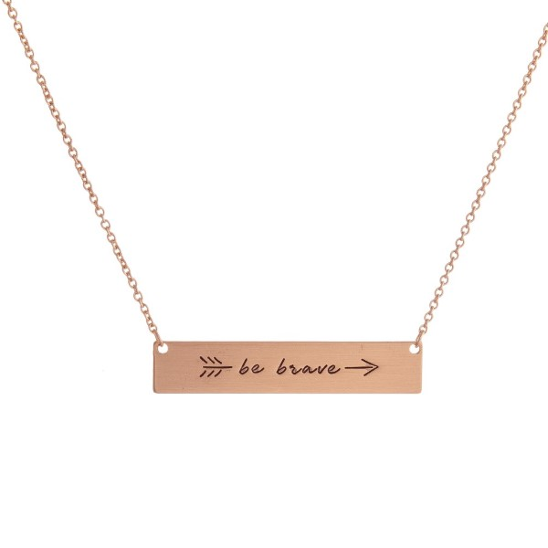 "Inspirational Bar Necklace.  - Be Brave - Pendant 1.5""  - Approximately 16"" Long"