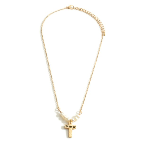 "Short Gold Chain Necklace Featuring Faux Pearl Accents and Hammered Cross Pendant That Says ""Blessed"".   - Approximately 18"" Long"