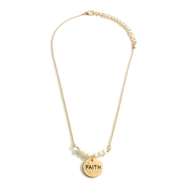 "Short Gold Chain Necklace Featuring Faux Pearl Accents and Hammered Textured Pendant That Says ""Faith"".   - Approximately 18"" Long"