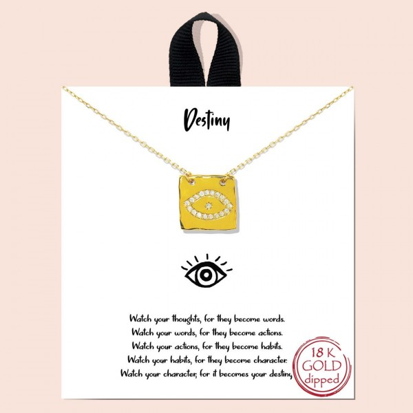 """Short Metal """"Destiny"""" Necklace Featuring Eye Pendant.   - Approximately 18"""" in Length  - Each Necklace Comes on a Card that Says """"Watch your thoughts, for they become words. Watch for words, for they become actions. Watch your actions, for they become habits. Watch your habits, for they become your character. Watch your character, for it becomes your destiny.""""  - Great for Gifts - 18K Gold Dipped"""