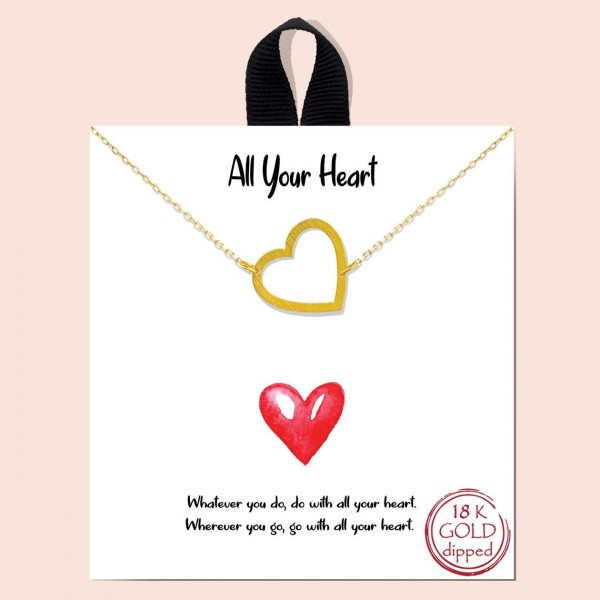 "Short Metal ""All Your Heart"" Necklace Featuring Heart Pendant.   - Approximately 18"" in Length - Each Necklace Comes on a Card that Says ""Whatever you do, do with all your heart. Wherever you go, go with all your heart.""  - Great for Gifts"