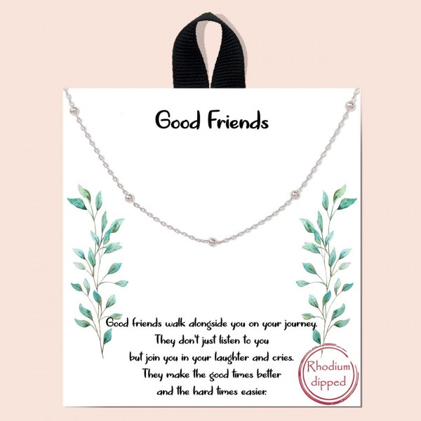 """Short Metal """"Good Friends"""" Necklace.   - Approximately 18"""" in Length  - Each Necklace Comes on a Card that Says """"Good Friends walk alongside you on your journey. They don't just listen to you but join you in your laughter and cries. They make the good times better and the hard times easier.""""  - Great for Gifts"""