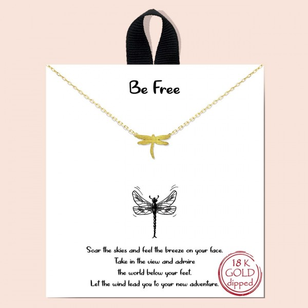 "Short Metal ""Be Free"" Necklace Featuring Dragonfly Pendant.  - Approximately 18"" in Length - Each Necklace Comes on a Card that Says ""Soar the skies and feel the breeze on your face. Take in the view and admire the world below your feet. Let the wind lead you to your new adventure."" - Great for Gifts"