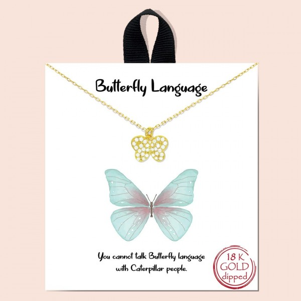 "Short Metal ""Butterfly Language"" Necklace Featuring Butterfly Pendant.   - Approximately 18"" Long - Each Necklace Comes on a Card that Says ""You cannot talk Butterfly language with Caterpillar people.""  - 18K Gold Dipped"