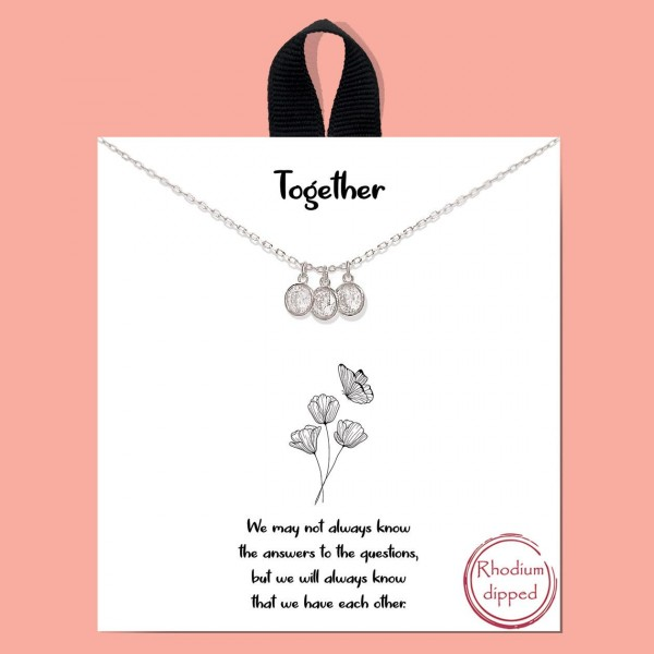"""Short Metal """"Together"""" Necklace Featuring CZ Accents.   - Approximately 18"""" in Length - Each Necklace Comes on a Card that Says """"We may not always know the answers to the questions, but we will always know that we have each other."""" - Great for Gifts"""