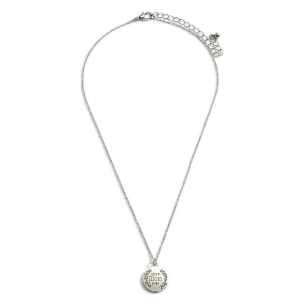 """Short Necklace Featuring Circle Pendant that Says """"Best Mom Ever"""".   - Approximately 18"""" Long"""