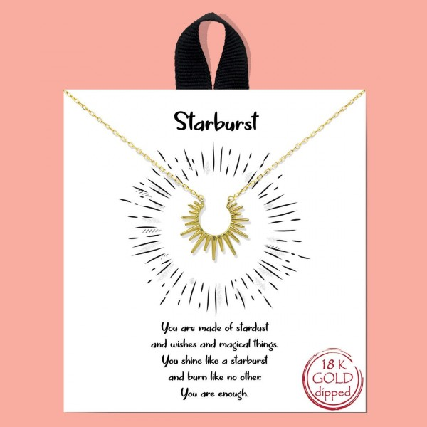 """Short Metal Necklace Featuring Sunburst Pendant.   - Approximately 18"""" Long - Each Necklace Comes on a Card that Says """"You are made of starbursts and wishes and magical things. You shine like a starburst and burn like no other. You are enough"""" - Great for Gifts"""