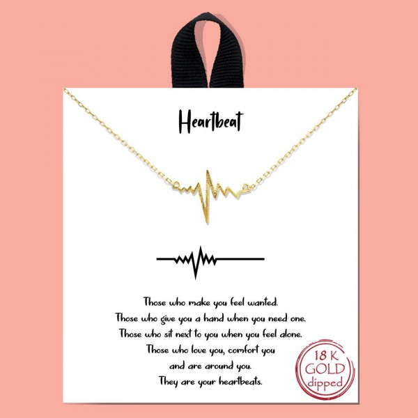 """Short Metal """"Heartbeat"""" Necklace.  - Approximately 18"""" Long - Each Necklace Comes on a Card that Says """"Those who make you feel wanted. Those who give you a hand when you need one. Those who sit next to you when you feel alone. Those who love you, comfort you and are around you. They are your heartbeats."""" - 18K Gold Dipped"""