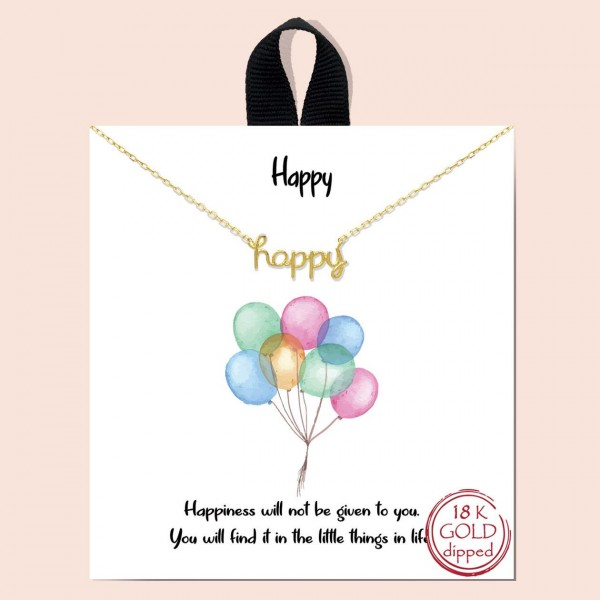 """Short Metal """"Happy"""" Necklace.  - Approximately 18"""" Long - Each Necklace Comes on a Card that Says """"Happiness will not be given to you. You will find it in the little things in life. """" - 18K Gold Dipped"""