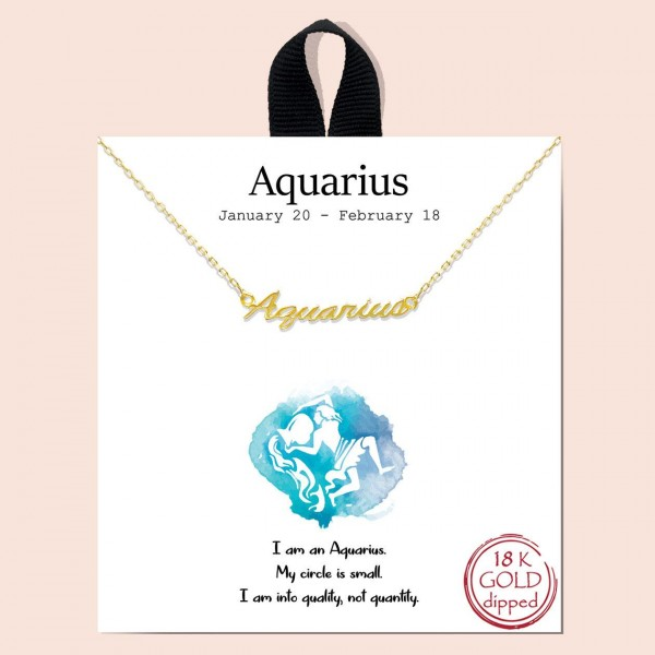 """Short Metal Zodiac Sign Necklace.  - Approximately 18"""" Long - """"I am an Aquarius. My circle is small. I am into quality, not quantity.""""  - 18K Gold Dipped"""