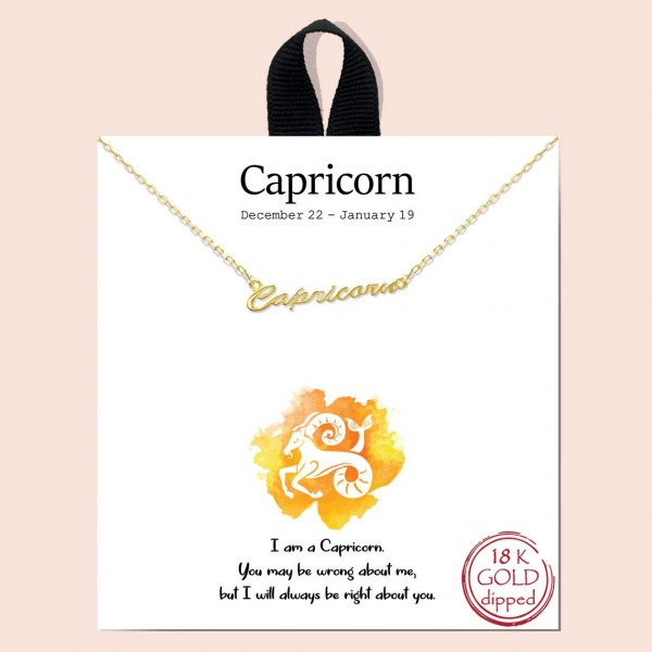"""Short Metal Zodiac Sign Necklace.  - Approximately 18"""" Long - """"I am a Capricorn. You may be wrong about me, but I will always be right about you."""" - 18K Gold Dipped"""
