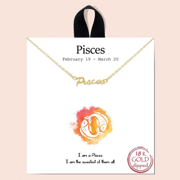 """Short Metal Zodiac Sign Necklace.  - Approximately 18"""" Long - """"I am a Pisces. I am the sweetest of them all.""""  - 18K Gold Dipped"""