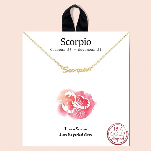 """Short Metal Zodiac Sign Necklace.  - Approximately 18"""" Long - """"I am a Scorpio. I am the perfect storm.""""  - 18K Gold Dipped"""