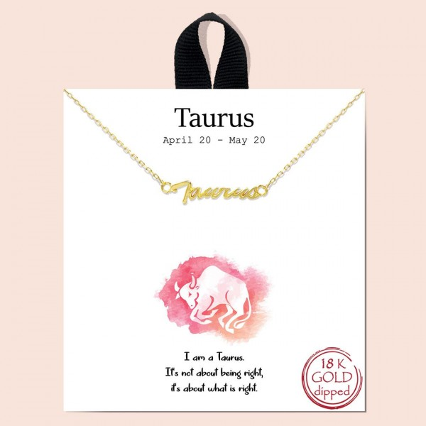 """Short Metal Zodiac Sign Necklace.  - Approximately 18"""" Long -""""I am a Taurus. It's not about being right, it's about what is right""""  - 18K Gold Dipped"""