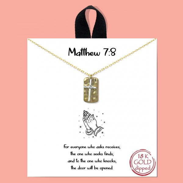 """Short Metal """"Matthew 7:8"""" Necklace.  - Approximately 18"""" Long - Each Necklace Comes on a Card that Says """"For everyone who asks receives, the one who seeks finds: and to the one who knocks, the door will be opened."""" - 18K Gold Dipped"""