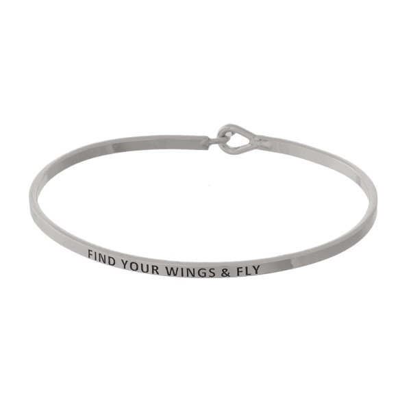 """Find your Wings and Fly"" Inspirational Bangle Bracelet.  - Hook Closure - Approximately 3"" in Diameter"