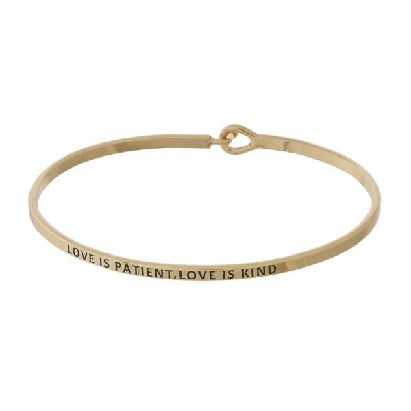 """Love is Patient, Love is Kind"" Inspirational Bangle Bracelet.  - Hook Closure - Approximately 3"" in Diameter"