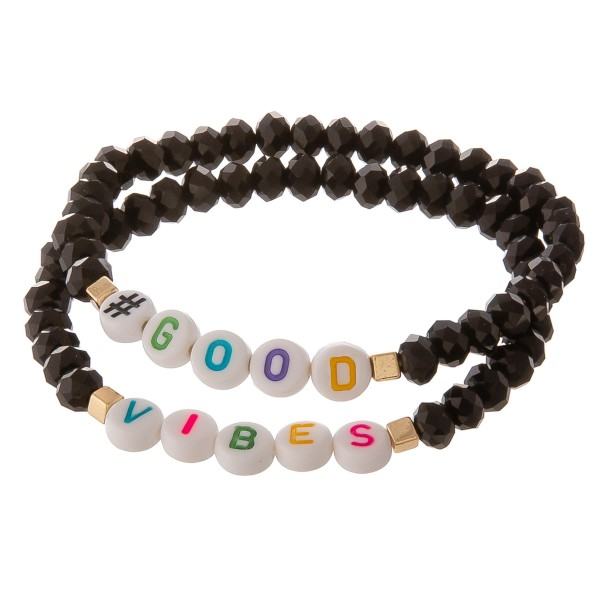 "Black faceted beaded #Good Vibes letter stretch bracelet set.  - 2pcs/pack - Approximately 3"" in diameter unstretched - Fits up to a 7"" wrist"