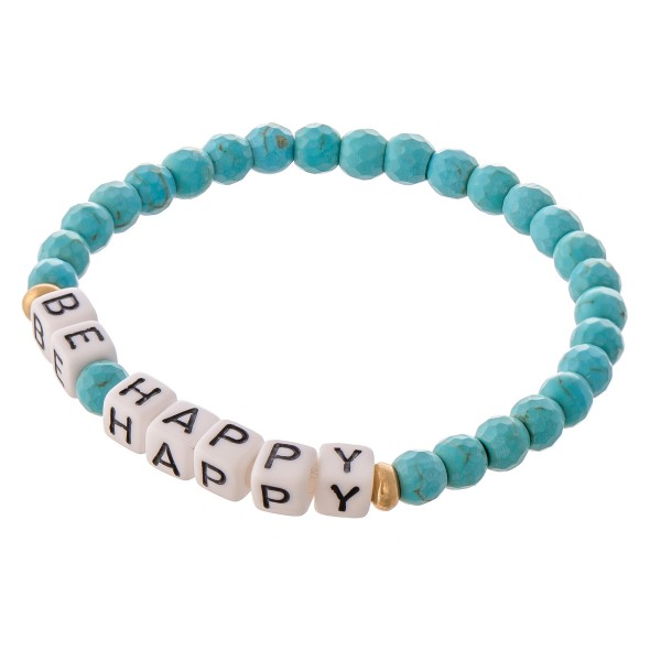 """Natural Stone Faceted Beaded """"Be Happy"""" Letter Block Stretch Bracelet.  - Approximately 3"""" in diameter unstretched - Fits up to a 7"""" wrist"""