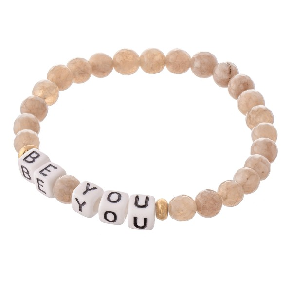 """Natural Stone Faceted Beaded """"Be You"""" Letter Block Stretch Bracelet.  - Approximately 3"""" in diameter unstretched - Fits up to a 7"""" wrist"""