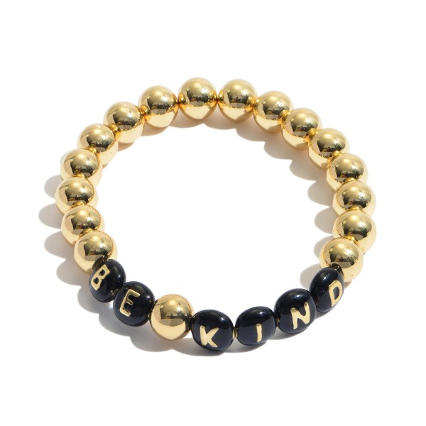 """Be Kind Pisa Beaded Stretch Bracelet in Gold.  - Bead Size 7mm - Approximately 3"""" in Diameter"""