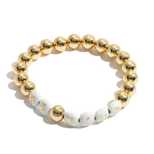 "Be Kind Pisa Beaded Stretch Bracelet in Gold.  - Bead Size 7mm - Approximately 3"" in Diameter"