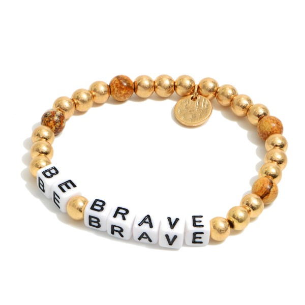"Semi Precious Be Brave Block Letter Stretch Bracelet in Gold.  - Bead Size 5mm - Approximately 3"" in Diameter"