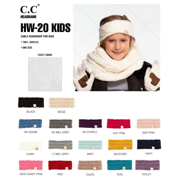 "C.C HW-20-KIDS Kids cable knit headwrap  - 100% Acrylic - Band circumference is approximately:  16"" unstretched  18"" stretched - Approximately 3"" tall - Fit varies based on child's head height and shape"