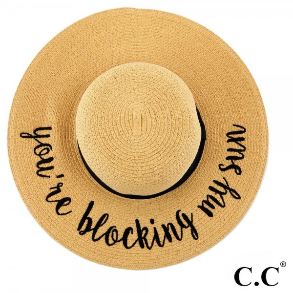 "C.C ST-2017 (Natural) ""Your Blocking My Sun"" paper straw wide brim sun hat with ribbon  - One size fits most - Inside adjustable drawstring - Brim width 4.5"" - 100% Paper"