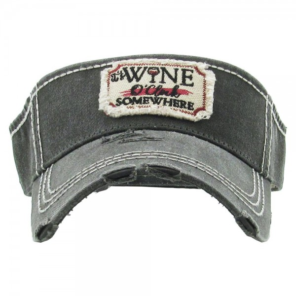 """It's Wine O'Clock Somewhere"" Embroidered Distressed Sun Visor.  - One size fits most - Adjustable Velcro Closure - 100% Cotton"
