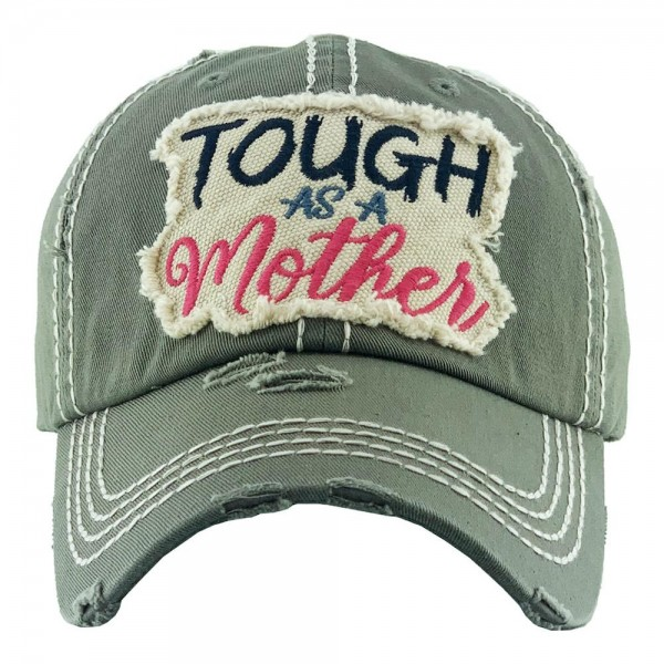 Tough As A Mother Embroidered Distressed Baseball Cap.  - One size fits most - Adjustable Velcro Closure - 100% Cotton