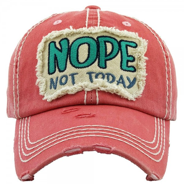 """""""Nope Not Today"""" Embroidered Patch Vintage Distressed Baseball Cap.  - One size fits most  - Adjustable Velcro Closure - 100% Cotton"""