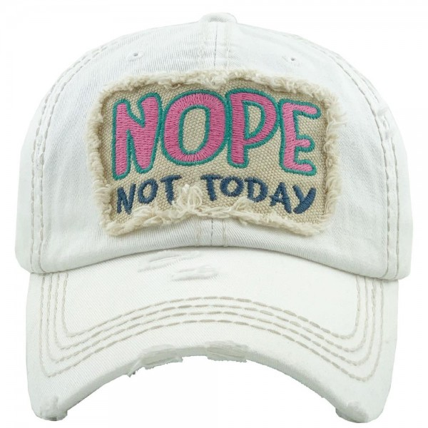 """Nope Not Today"" Embroidered Patch Vintage Distressed Baseball Cap.  - One size fits most  - Adjustable Velcro Closure - 100% Cotton"