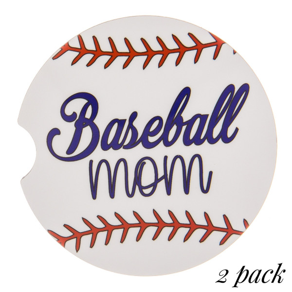 "Baseball Mom printed car coaster set.   - Pack Breakdown: 2pcs / pack - Approximately 2"" in diameter - Finger slot for easy removal - Condensation absorbing cork"