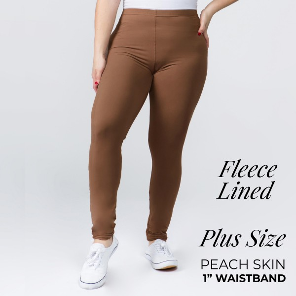 "Solid color peach skin fleeced lined plus size leggings.  - One size fits most plus 16-22 - Inseam approximately 26"" in length - 92% Polyester, 8% Spandex"