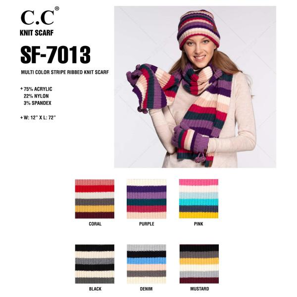 "C.C SF-7013 Multicolor stripe ribbed knit scarf  - Approximately 13"" W x 68"" L - 75% Acrylic, 22% Nylon, 3% Spandex"