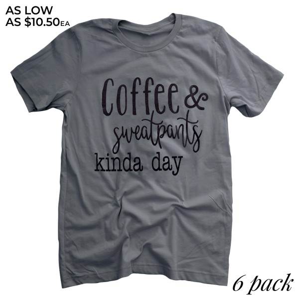 "Charcoal Grey Anvil Lightweight brand short sleeve ""Coffee & Sweatpants Kinda Day"" screen printed boutique graphic tee.  - Pack Breakdown: 6pcs/pack - Sizes: 1S / 2M / 2L / 1XL - 100% Cotton"