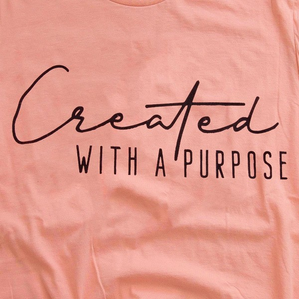 "Salmon Bella Canvas brand ""Created with a Purpose"" script screen printed boutique graphic tee.  - Pack Breakdown: 6pcs/pack - Sizes: 1S / 2M / 2L / 1XL - 100% Cotton"