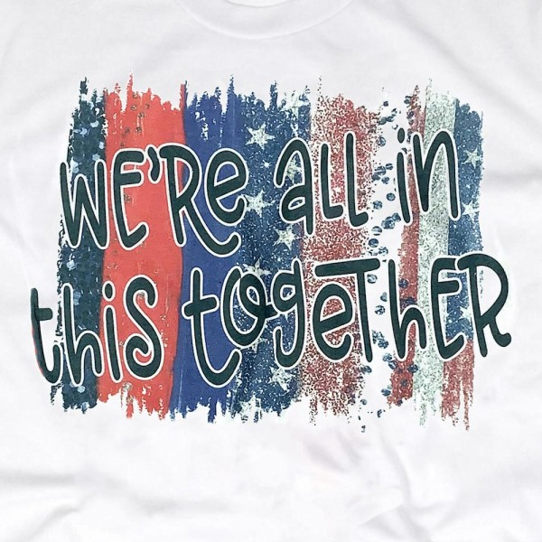 "White Gildan Dryblend Brand Short Sleeve ""We're All In This Together"" Distressed Patriotic Printed Boutique Graphic Tee.  - Pack Breakdown: 6pcs/pack - Sizes: 1-S / 2-M / 2-L / 1-XL - 50% Cotton / 50% Polyester"