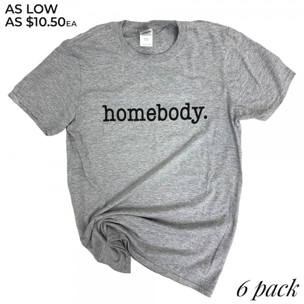 "Heather Grey Gildan Softstyle Brand ""Homebody"" Printed Boutique Graphic Tee.  - Pack Breakdown: 6pcs/pack - Sizes: 1-S / 2-M / 2-L / 1-XL - 90% Cotton / 10% Polyester"