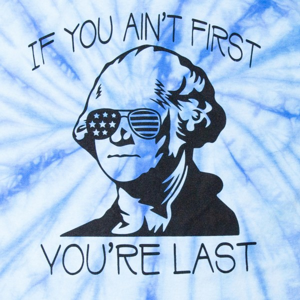 """If You Ain't First, You're Last"" George Washington Patriotic Tie-Dye Tee.  - Printed on a ColorTone Brand Tee - Pack Breakdown: 6pcs/pack - Sizes: 1-S / 2-M / 2-L / 1-XL - 100% Cotton"