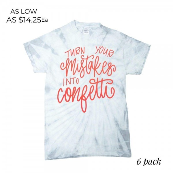 """Turn Your Mistakes into Confetti"" Tie-Dye Graphic Tee.  - Printed on a ColorTone Brand Tee - Color: Grey Tie-Dye - Pack Breakdown: 6pcs/pack - Sizes: 1-S / 2-M / 2- L / 1-XL - 100% Cotton"