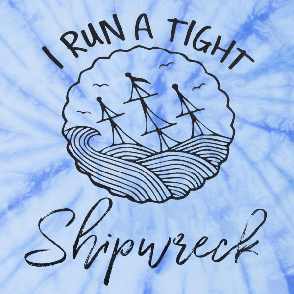 """I Run a Tight Shipwreck"" Blue Tie-Dye Graphic Tee.  - Printed on a ColorTone Brand Tee - Pack Breakdown: 6pcs/pack - Sizes: 1-S / 2-M / 2-L / 1-XL - 100% Cotton"