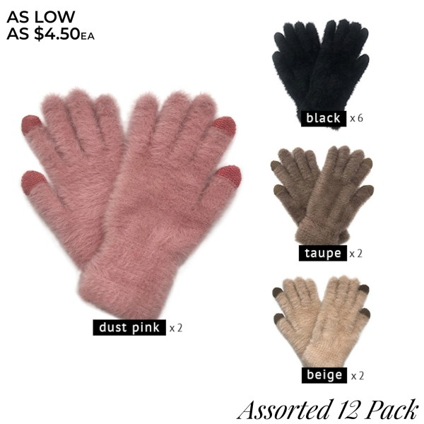 Do everything in Love Brand Assorted Fuzzy Gloves (12 Pack)  - One size fits most - 12 Pair Individually Packed Per Pack - 4 Assorted Colors - 6 Black / 2 Taupe / 2 Beige / 2-Pink  - 100% Acrylic