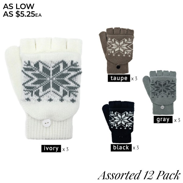 Do everything in Love Assorted Pop Top Fingerless Snowflake Knit Mitten Gloves. (12 Pack)  - One size fits most - Pop Top Featuring Button  - 12 Pair Per Pack - 4 Assorted Colors - 3-Black / 3-Ivory / 3-Grey / 3-Taupe - 100% Acrylic