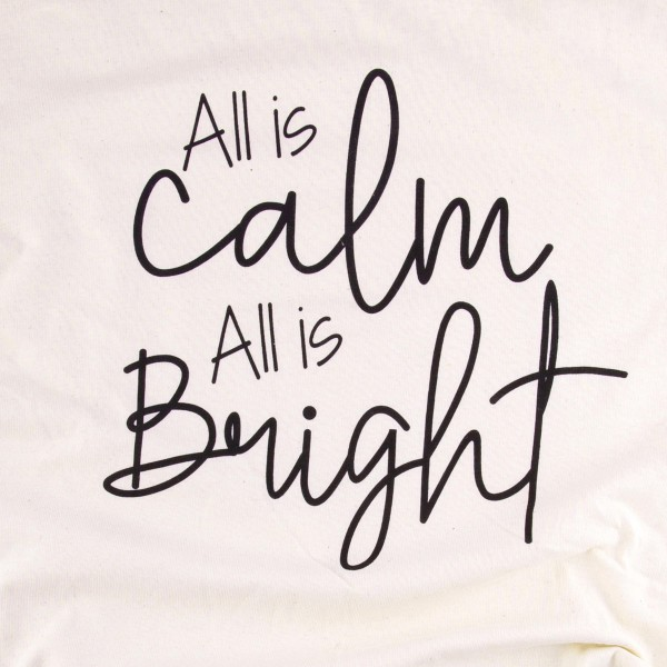 All is Calm, All is Bright, Christmas Graphic Tee.  - Printed on a Gildan Heavy Cotton Brand Tee - Color: Natural  - 6 Shirts Per Pack - 1-S / 2-M / 2-L / 1-XL  - 100% Cotton