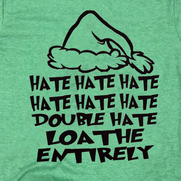 HATEHATEHATE Christmas Print Graphic Tee.  - Printed on an Anvil Lightweight Brand Tee - Color: Green - 6 Shirts Per Pack - Sizes: 1-S / 2-M / 2-L / 1-XL - 65% Polyester / 35% Cotton