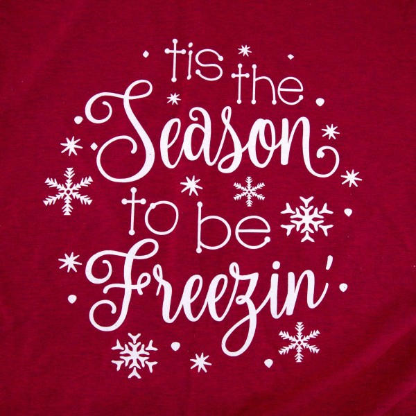 'Tis the Season to be Freezin' Christmas Graphic Tee.  - Printed on a Gildan Softstyle Brand Tee - Color: Red - 6 Shirts Per Pack - Sizes: 1-S / 2-M / 2-L / 1-XL  - 90% Cotton / 10% Polyester