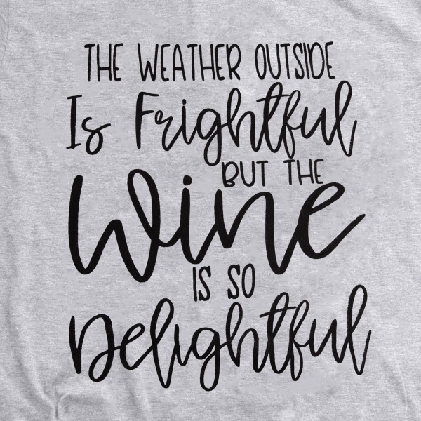 """The Weather Outside is Frightful but the Wine is So Delightful"" Christmas Graphic Tee.  - Printed on a Gildan Softstyle Brand Tee - Color: Grey  - 6 Shirts Per Pack - Sizes: 1-S / 2-M / 2-L / 1-XL - 90% Cotton / 10% Polyester"